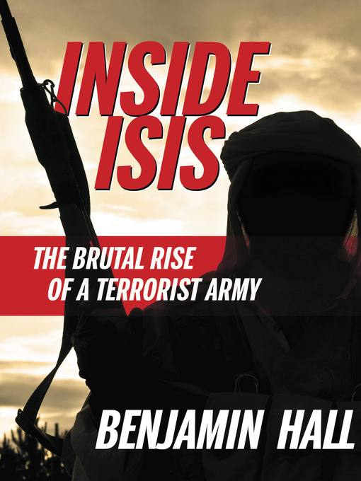 Title details for Inside ISIS by Benjamin Hall - Wait list