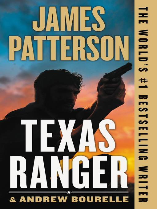 Title details for Texas Ranger by James Patterson - Wait list