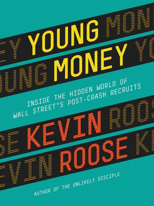 Title details for Young Money by Kevin Roose - Available