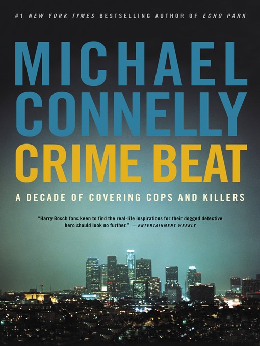 Title details for Crime Beat by Michael Connelly - Available