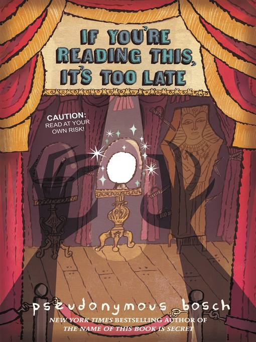 Title details for If You're Reading This, It's Too Late by Pseudonymous Bosch - Available