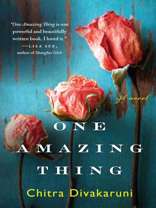 Title details for One Amazing Thing by Chitra Divakaruni - Wait list