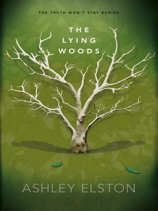 Title details for The Lying Woods by Ashley Elston - Available