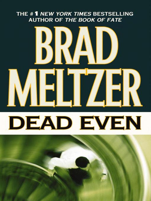 Title details for Dead Even by Brad Meltzer - Wait list