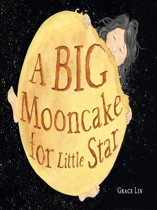 Title details for A Big Mooncake for Little Star by Grace Lin - Available