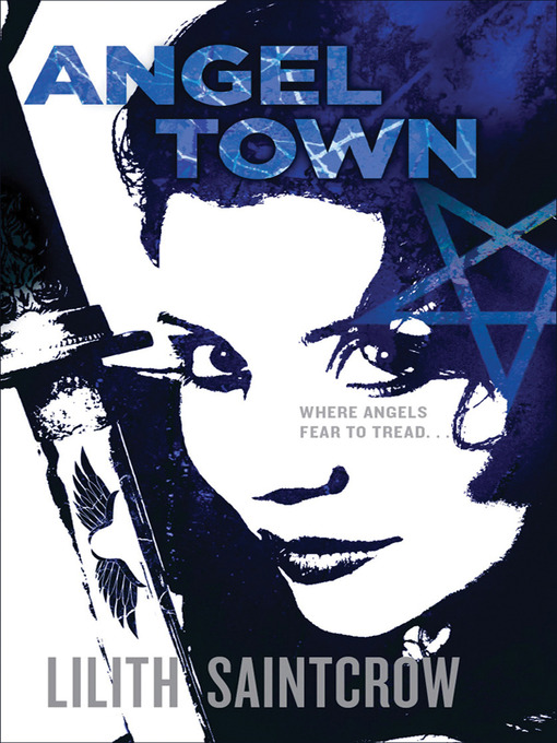 Title details for Angel Town by Lilith Saintcrow - Available