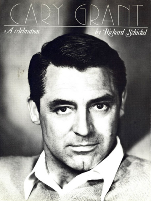 Title details for Cary Grant by Richard Schickel - Available