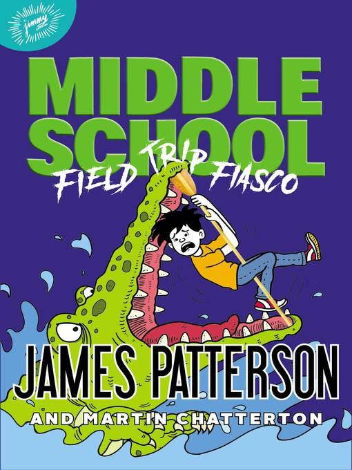 Title details for Field Trip Fiasco by James Patterson - Available