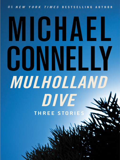 Title details for Mulholland Dive by Michael Connelly - Wait list