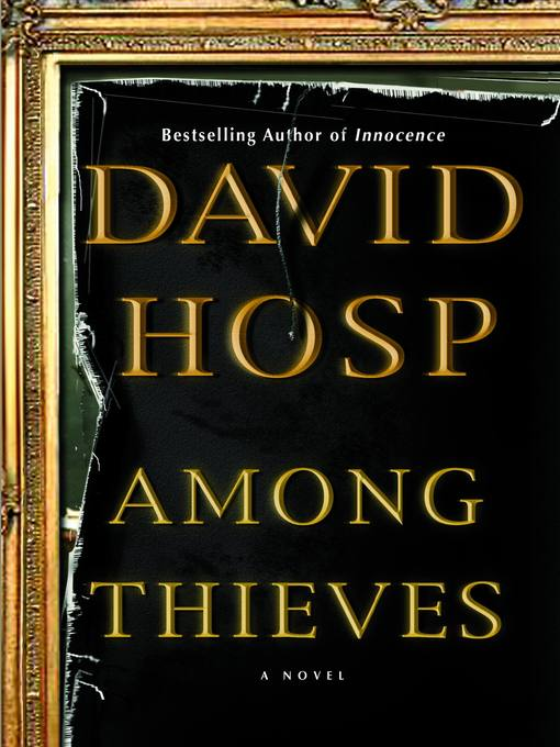 Title details for Among Thieves by David Hosp - Available