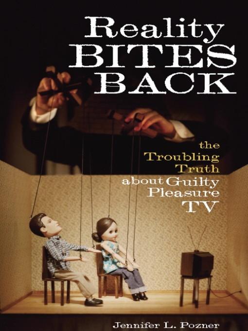 Title details for Reality Bites Back by Jennifer L. Pozner - Available