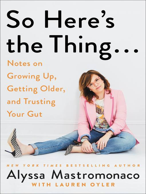 Title details for So Here's the Thing . . . by Alyssa Mastromonaco - Wait list