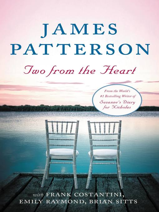 Title details for Two from the Heart by James Patterson - Available