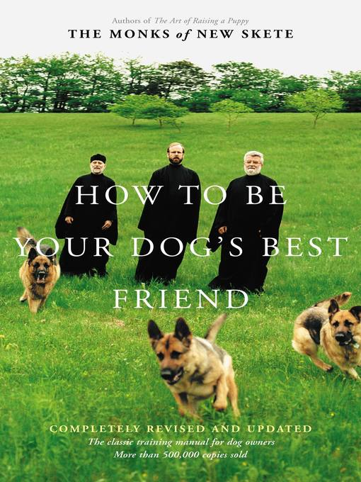 Title details for How to Be Your Dog's Best Friend by Monks of New Skete - Available