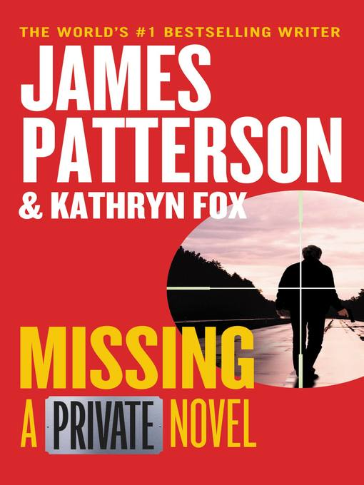 Title details for Missing by James Patterson - Wait list