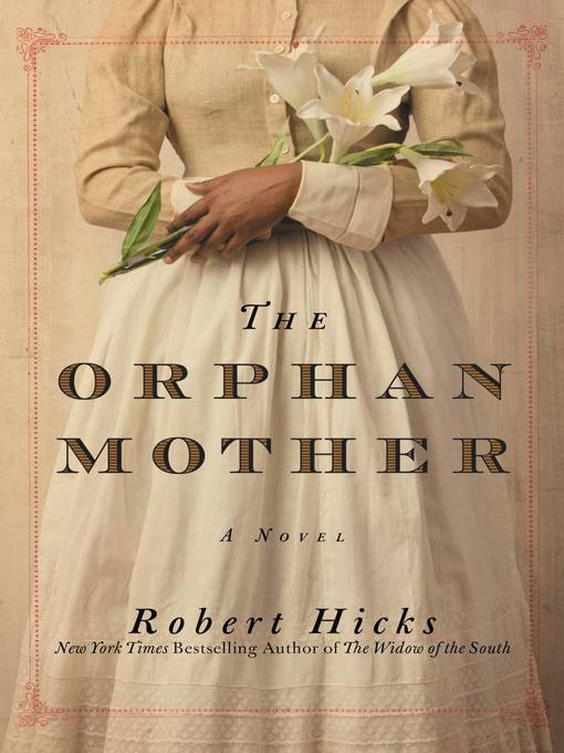 Title details for The Orphan Mother by Robert Hicks - Available
