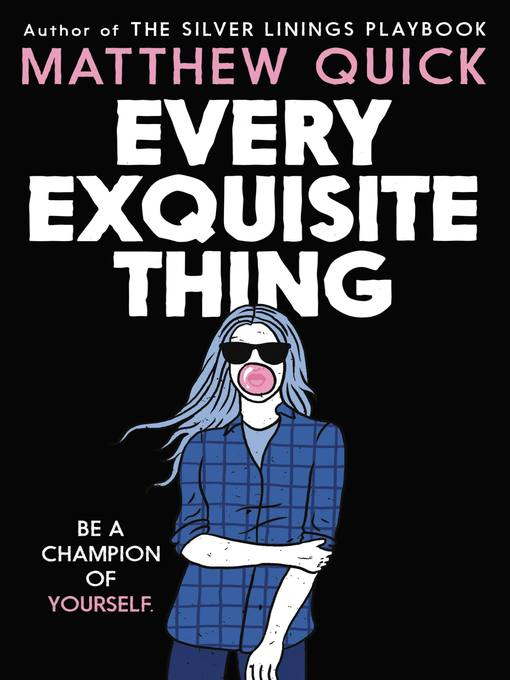 Title details for Every Exquisite Thing by Matthew Quick - Available