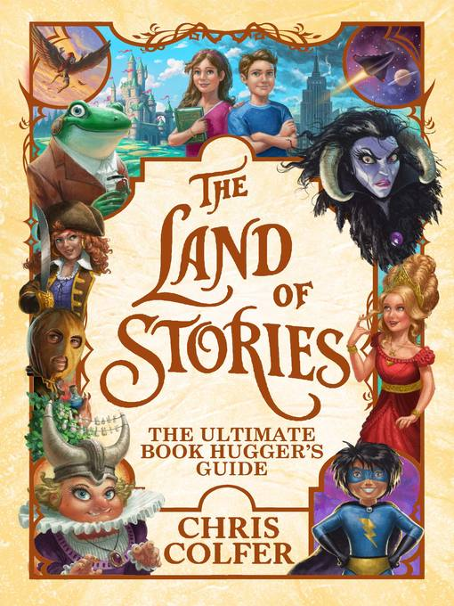 Title details for The Land of Stories: The Ultimate Book Hugger's Guide by Chris Colfer - Available