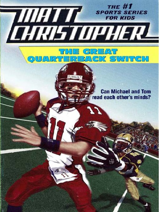 Title details for The Great Quarterback Switch by Matt Christopher - Available