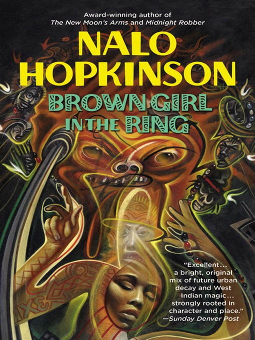 Title details for Brown Girl in the Ring by Nalo Hopkinson - Available