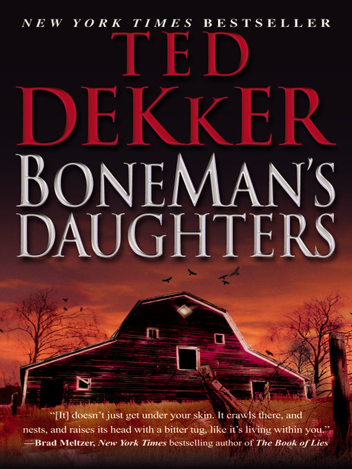 Title details for BoneMan's Daughters by Ted Dekker - Available