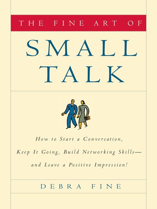 Title details for The Fine Art of Small Talk by Debra Fine - Available