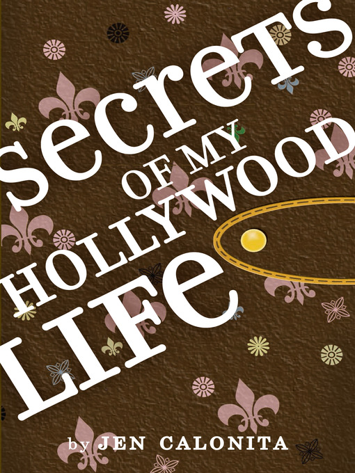 Title details for Secrets of My Hollywood Life by Jen Calonita - Available