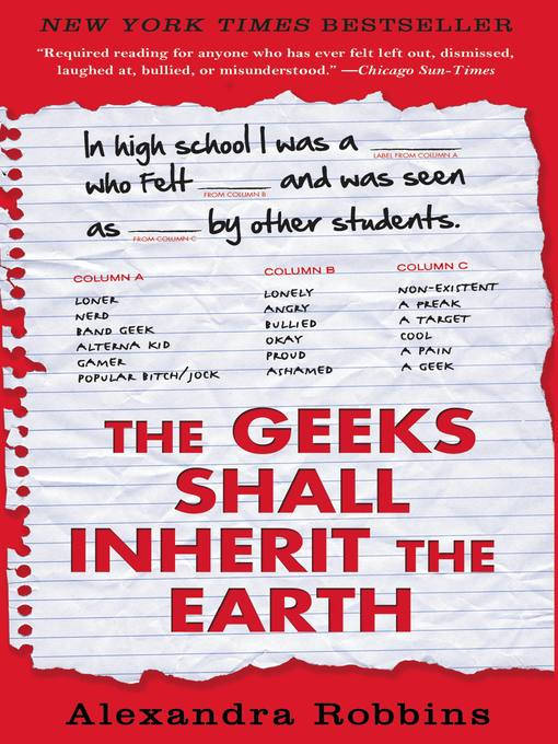 Title details for The Geeks Shall Inherit the Earth by Alexandra Robbins - Available