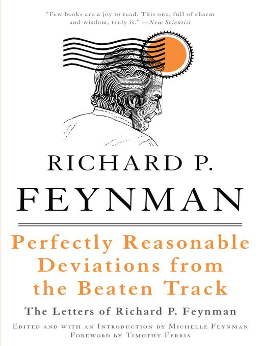 Title details for Perfectly Reasonable Deviations from the Beaten Track by Richard P. Feynman - Available