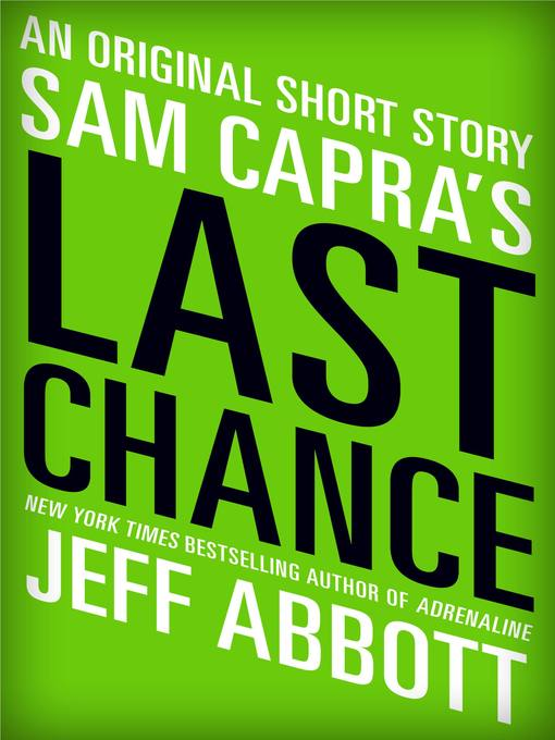 Title details for Sam Capra's Last Chance by Jeff Abbott - Available