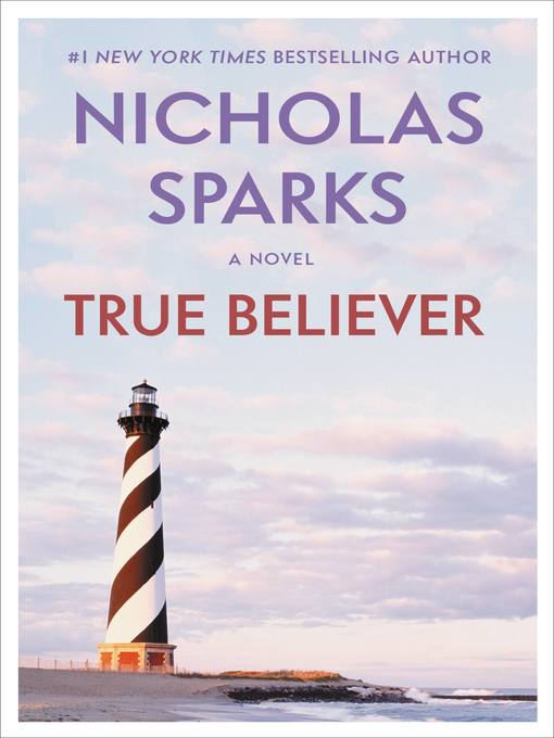 Title details for True Believer by Nicholas Sparks - Wait list