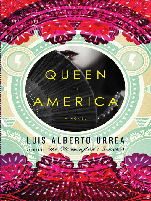 Title details for Queen of America by Luis Alberto Urrea - Available