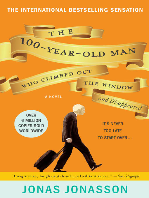 Title details for The 100-Year-Old Man Who Climbed Out the Window and Disappeared by Jonas Jonasson - Wait list