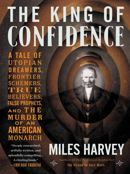 Title details for The King of Confidence by Miles Harvey - Available