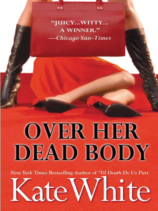 Title details for Over Her Dead Body by Kate White - Wait list