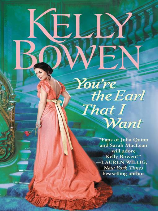 Title details for You're the Earl That I Want by Kelly Bowen - Wait list