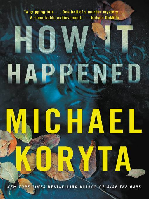 Title details for How It Happened by Michael Koryta - Wait list