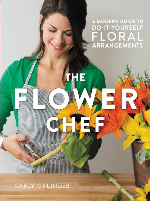 Title details for The Flower Chef by Carly Cylinder - Available