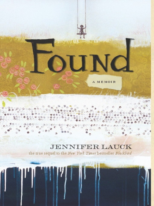 Title details for Found by Jennifer Lauck - Available