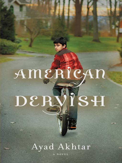 Title details for American Dervish by Ayad Akhtar - Available