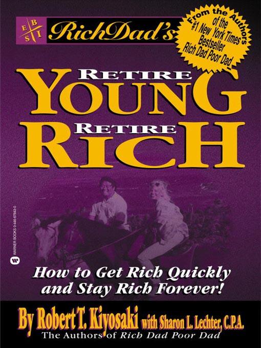 Title details for Rich Dad's Advisors®: Retire Young, Retire Rich by Robert T. Kiyosaki - Wait list