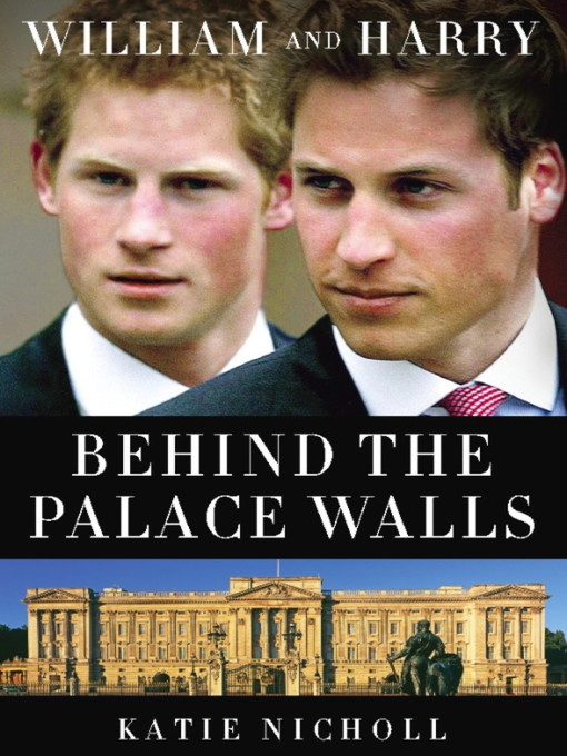 Title details for William and Harry by Katie Nicholl - Available
