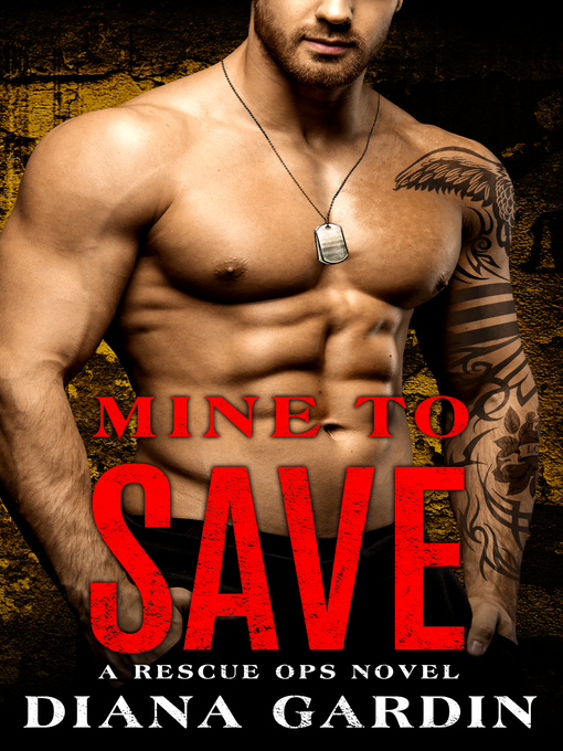 Title details for Mine to Save by Diana Gardin - Available