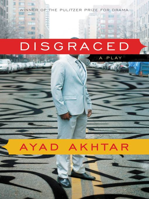 Title details for Disgraced by Ayad Akhtar - Wait list