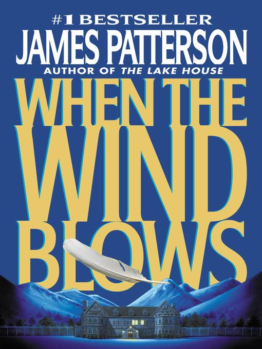 Title details for When the Wind Blows by James Patterson - Available