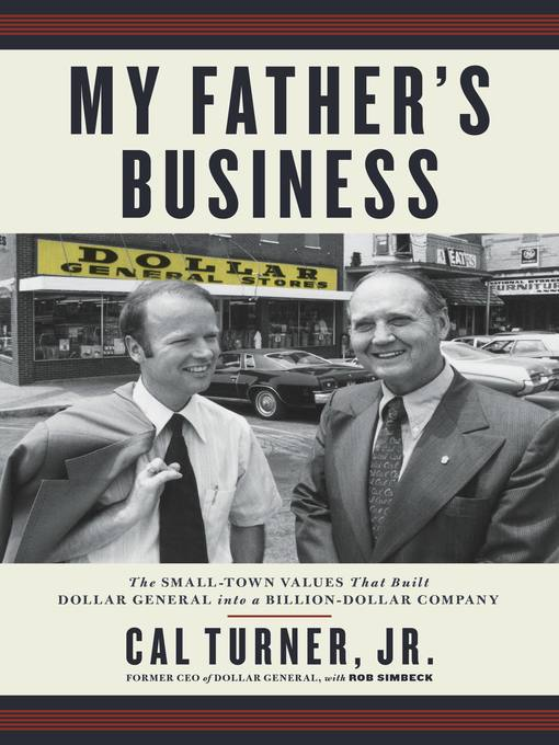 Title details for My Father's Business by Cal Turner Jr. - Available