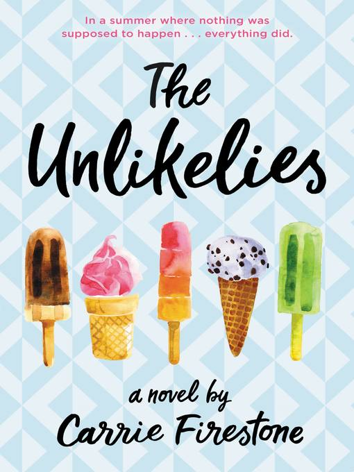 Title details for The Unlikelies by Carrie Firestone - Available
