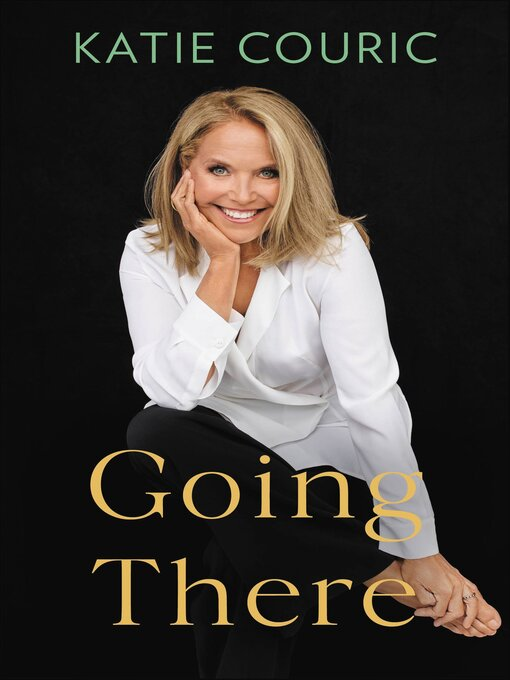 Title details for Going There by Katie Couric - Wait list