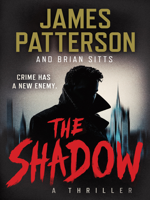 Title details for The Shadow by James Patterson - Wait list