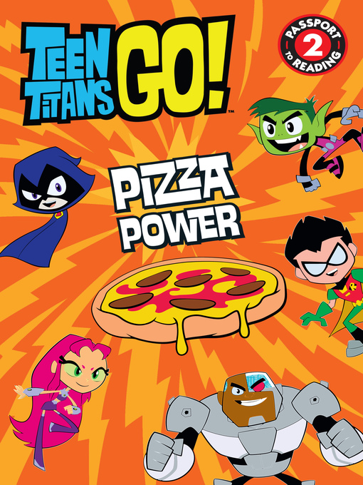 Title details for Teen Titans Go! - Pizza Power by Jennifer Fox - Wait list